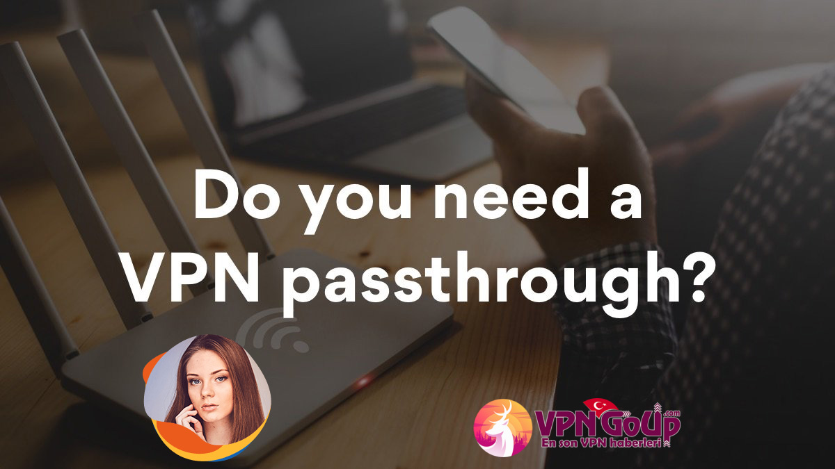 VPNGoupCom vpn-passthrough-blog-ok